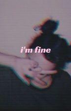 """""""im fine""""  by sugenius"""