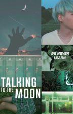 Talking To The Moon ➳MIN YOONGI by skyjimin