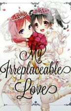 My Irreplaceable Love (NicoMaki) by milena_galaxy74