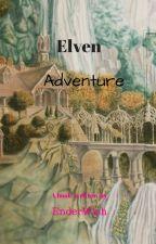Elven Adventure by EnderWish