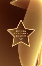 PROJETO ESCRITORES DE OURO by EscritoresDeOuro