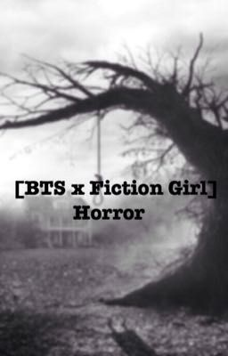 [BTS x Fiction Girl] Horror