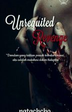 Unrequited Revenge by FmySnk