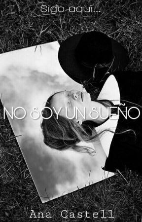 No soy un sueño [PARADA] (Continuación De SFRl) by ana_castell8
