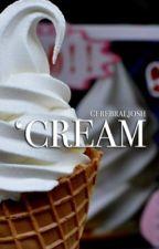'cream → tysh + phan + halsanie by cerebraljosh