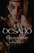 El Desafío [PRÓXIMAMENTE: 1 JULIO] by _EleanorRigby