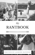 My Rantbook  by LauryneHavenne