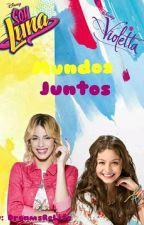 Soy Luna &  Violetta: Mundos Juntos by DreamsReLife