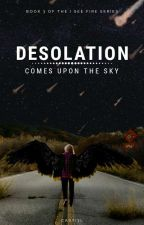Desolation Comes Upon the Sky by _casti3l_