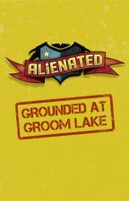 ALIENATED: GROUNDED AT GROOM LAKE by thejeffnorton