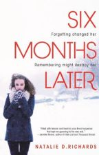Six Months Later by NatDRichards