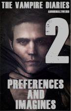 The Vampire Diaries Preferences And Imagines 2 by Abnormal2weird