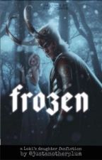 Frozen || Loki's Daughter Fanfic by justanotherplum