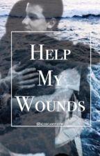 Help My Wounds by klsxcamtthew