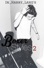 Boxer Styles 2 (Sequel to Boxer Styles) by In_Harry_Land