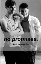 no promises | Kostory  by iloschiposchi