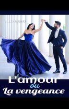 L'amour ou la vengeance ? by les_turks_1518