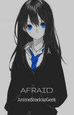 Afraid by Village_of_Strawhat