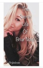 The secret life of Briar Nolet by Bryleslovee