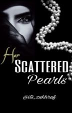 Her Scattered Pearls  by its_zukroof