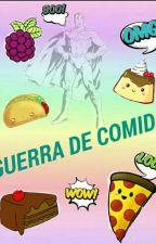 GUERRA DE COMIDA by BasuraMarinagcia