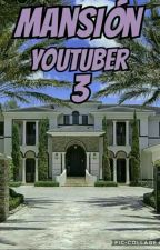 ✨Mansion Youtuber 3✨ by -XxCandexX-