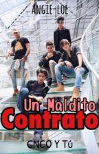 Un Maldito Contrato (CNCO y Tu)  by Angie-lol