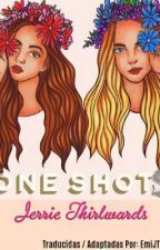 One Shots | Jerrie | Adaptaciones by EmilianaPrez