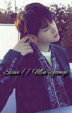 Slave // Min Yoongi ✅ by wadboy