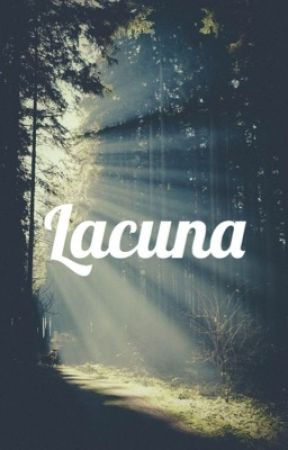 Lacuna by BurningFireWithin