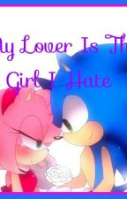 My Lover Is The Girl I Hate(SonAmy) (Discontinued) by moneajohn