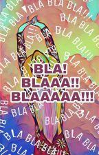 Bla Bla Bla! by LetMeThink8