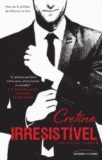 Cretino Irresistível - Vol. 1 COMPLETO - Christina Lauren by MilenaCosta160