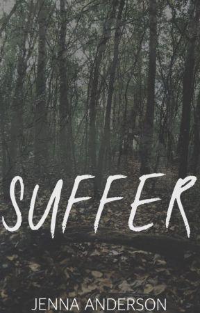 Suffer by jennadanderson