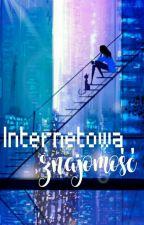 Internetowa znajomość ||ZAKOŃCZONE|| by HejBiczysImHere