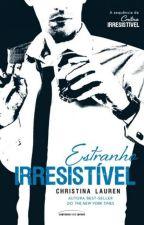 Estranho Irresistível - completo Vol. 2 - Christina Lauren by MilenaCosta160
