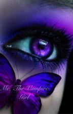 Me, the Vampire Girl (Twilight Fan Fiction) by Haiteygreen