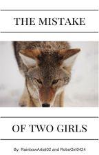 The Mistake of Two Girls by WereGir0424