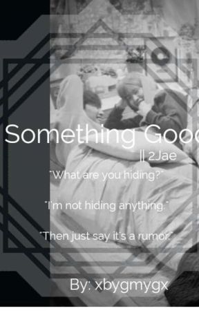 Something Good || 2Jae by xbygmygx