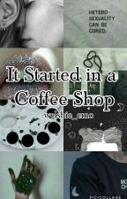 It started in a Coffee shop  by welshie_emo