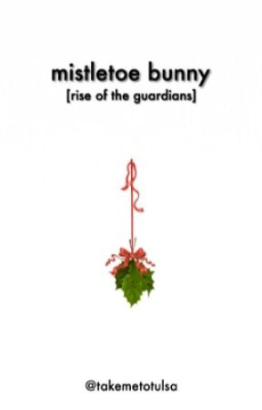 Mistletoe Bunny (Bunnymund x Reader) - Christmas One-Shot by takemetotulsa