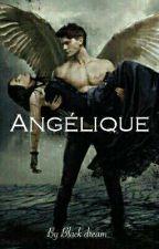 Angélique [Tome 2 suite de Démoniaque]  by CassieJames18