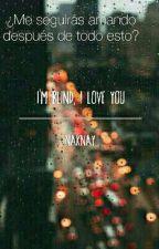 I'm Blind, I Love You × Melepe × by NakNay