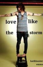 Love Like The Storm (Kat&Hunter One Shot) by 3mmaRawrs