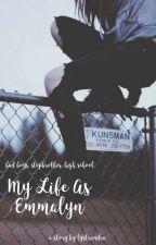 My Life As Emmalyn by lystrandra