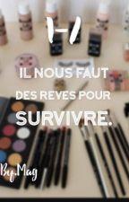 Il nous faut des rêves pour survivre. by magshmtt