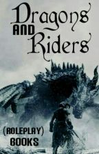 Dragons and Riders (Roleplay) (Open) by Eat_the_books