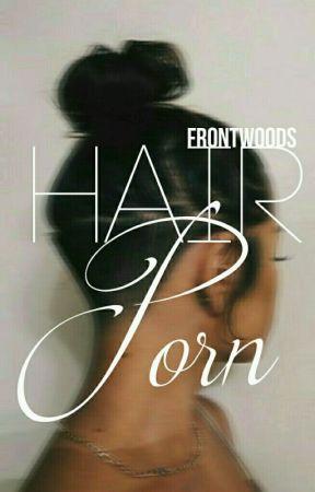 hair porn ❁ by curvana