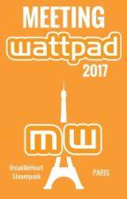 Meeting Wattpad 2017 by BreakMeHeart