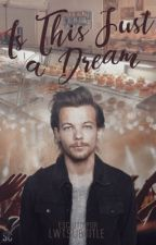 Is This Just a Dream? ∆ Larry Stylinson by drunklarrynight